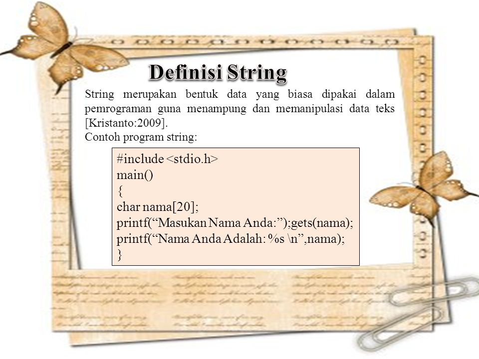 Definisi String #include <stdio.h> main() { char nama[20];